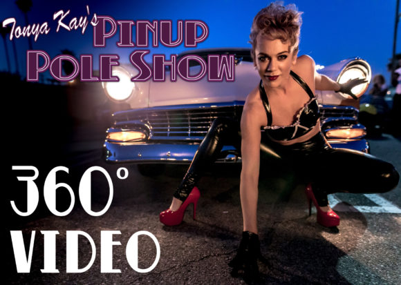PinupPoleShow_360Video_TonyaKay